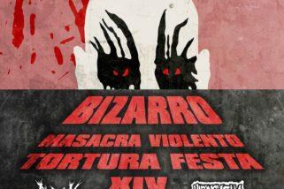 Bizarro Masacra Violento Tortura Festa XIV
