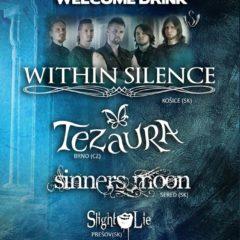 Zostava kapiel Within Silence, Sinners Moon, Tezaura a Slight Lie v sobotu v Prešove!!!