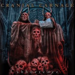 Cranial Carnage – Abhorrence – Immortal Souls Productions, 2017