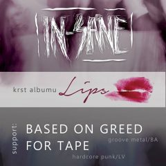 IN-SANE krst albumu + For Tape, Based On Greed
