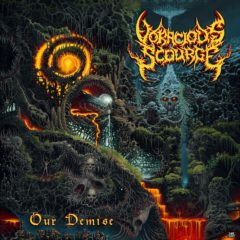 Voracious Scourge – Our Demise – Immortal Souls Productions, 2018