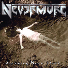 /RETRO/ NEVERMORE – Dreaming Neon Black – Century Media 1999
