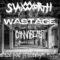 Slamworth, Wastage a Cannabeast na Garážach Pod Prístavným Mostom
