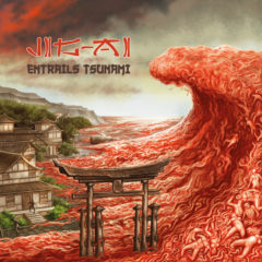 Recenzia – Jig-Ai – Entrails Tsunami – Bizarre Leprous Production – 2019